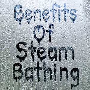 The Benefits of Steam Bathing