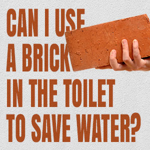 Can I Use a Brick in the Toilet to Save Water?