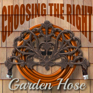 Choosing the Right Garden Hose