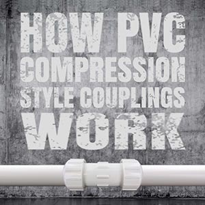 How to Use PVC Compression Couplings