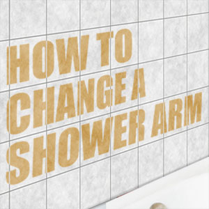 How to Change a Shower Arm