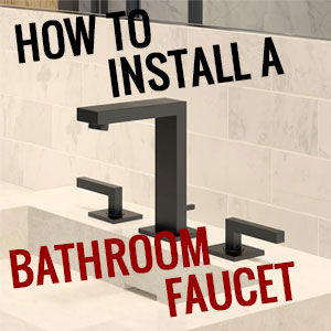 How to Install a Bathroom Faucet
