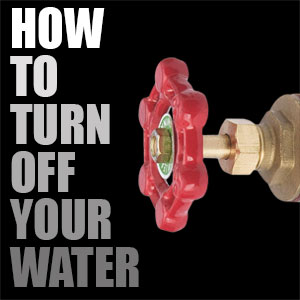 How to Turn Off Your Water