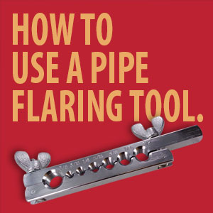 How to Use a Pipe Flaring Tool