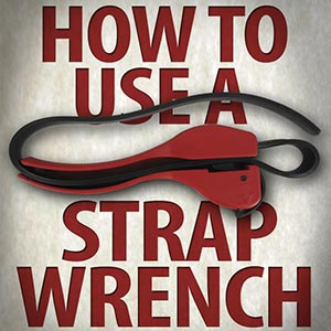 How to Use a Strap Wrench