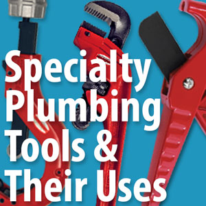 Specialty Plumbing Tools and Their Applications