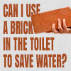 Using a brick in your toilet