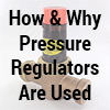 Learn how pressure regulating valves work and why you need one