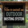 How to Install an Outdoor Misting System