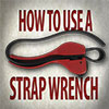 Using a strap wrench video