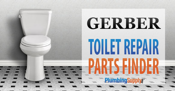 Gerber Toilets Identify Your Toilet And Find Repair Parts
