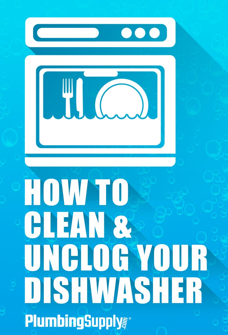How to Clean & Unclog Your Dishwasher